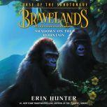 Bravelands: Curse of the Sandtongue #1: Shadows on the Mountain, Erin Hunter