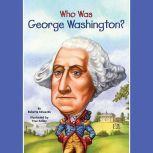 Who Was George Washington?, Roberta Edwards