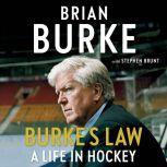 Burke's Law A Life in Hockey, Brian Burke
