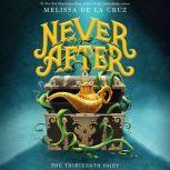 Never After: The Thirteenth Fairy, Melissa de la Cruz