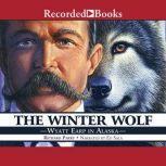 The Winter Wolf Wyatt Earp in Alaska, Richard Parry