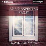 Unexpected Frost, An, David Johnson