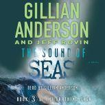 The Sound of Seas Book 3 of The EarthEnd Saga, Gillian Anderson