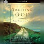 Trusting God Even When Life Hurts!, Jerry Bridges