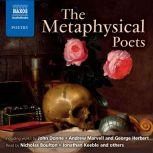 The Metaphysical Poets, John Donne; Andrew Marvell; George Herbert; Henry Vaughan; Richard Crashaw; Thomas Carew