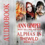 Alphas in the Wild (Books 1-3) Urban Fantasy Romance, Ann Gimpel