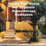 Smoke Free House Self Hypnosis Hypnotherapy Meditation, Key Guy Technology