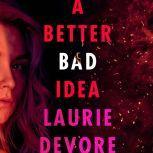 A Better Bad Idea, Laurie Devore