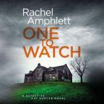One to Watch A Detective Kay Hunter crime thriller, Rachel Amphlett