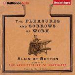 The Pleasures and Sorrows of Work, Alain De Botton