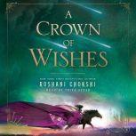 A Crown of Wishes, Roshani Chokshi