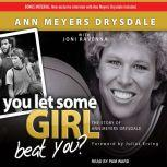 You Let Some Girl Beat You? The Story of Ann Meyers Drysdale, Ann Meyers Drysdale