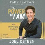Daily Readings from The Power of I Am 365 Life-Changing Devotions, Joel Osteen