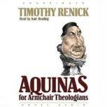 Aquinas for Armchair Theologians, Timothy M. Renick