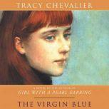 The Virgin Blue, Tracy Chevalier