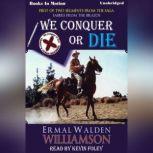 We Conquer Or Die, Ermal Walden Williamson