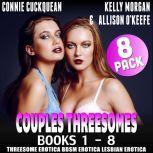Couples Threesomes 8-Pack : Books 1 – 8 Threesome Erotica BDSM Erotica Lesbian Erotica, Connie Cuckquean