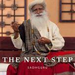 The Next Step, Sadhguru