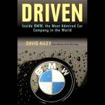 Driven Inside BMW, the Most Admired Car Company in the World, David Kiley