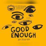 Good Enough: A Novel A Novel, Jen Petro-Roy