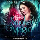 Smoke and Magic, Ashley Meira