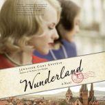 Wunderland A Novel, Jennifer Cody Epstein