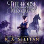 Horse Mistress, The: Book 2, R. A. Steffan