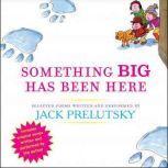 Something Big Has Been Here, Jack Prelutsky