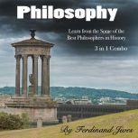 Philosophy Learn from the Some of the Best Philosophers in History, Ferdinand Jives