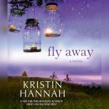 Fly Away, Kristin Hannah