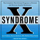 Syndrome X The Complete Nutritional Program to Prevent and Reverse Insulin Resistance, MD Berkson