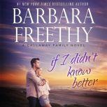 If I Didn't Know Better, Barbara Freethy