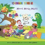 Sidewalk Stories Meet Moby Mutt, Wendy K Gray, Kate Shannon