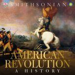 The American Revolution A Visual History, DK