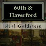 60th & Haverford, Neal Goldstein