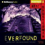 Everfound, Neal Shusterman