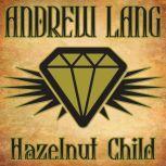 Hazelnut Child, Andrew Lang