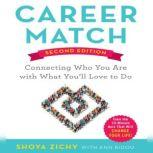 Career Match Connecting Who You Are With What You'll Love to Do, Shoya Zichy