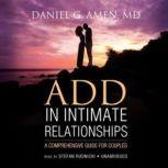 ADD in Intimate Relationships A Comprehensive Guide for Couples, Daniel G. Amen MD