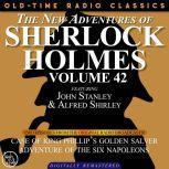 THE NEW ADVENTURES OF SHERLOCK HOLMES, VOLUME 42; EPISODE 1: THE CASE OF KING PHILLIP'S GOLDEN SALVER??EPISODE 2: THE ADVENTURE OF THE SIX NAPOLEONS, Dennis Green
