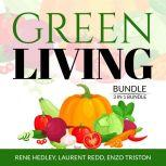 Green Living Bundle: 3 in 1 Bundle, Creative Recycling Side, Go Zero Waste, and Living With a Green Heart, Rene Hedley