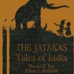 The Jatakas Tales of India, Ellen C Babbit