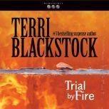 Trial by Fire, Terri Blackstock