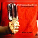 The Disappointment Artist Selected Unabridged Essays, Jonathan Lethem