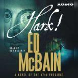 Hark! A Novel of the 87th Precinct, Ed McBain