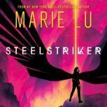 Steelstriker, Marie Lu