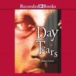 Day of Tears A Novel in Dialogue, Julius Lester