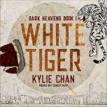 White Tiger Dark Heavens Book One, Kylie Chan