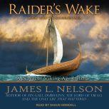 Raider's Wake: A Novel of Viking Age Ireland, James L. Nelson