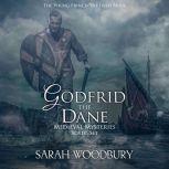 Godfrid the Dane Medieval Mysteries Boxed Set The Viking Prince/The Irish Bride, Sarah Woodbury